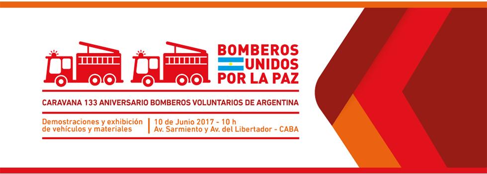 BOMBEROS UNIDOS POR LA PAZ. CARAVANA 133 ANIVERSARIO BOMBEROS VOLUNTARIOS DE ARGENTINA